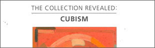 The Collection Revealed:Cubism
