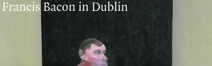 Francis Bacon in Dublin