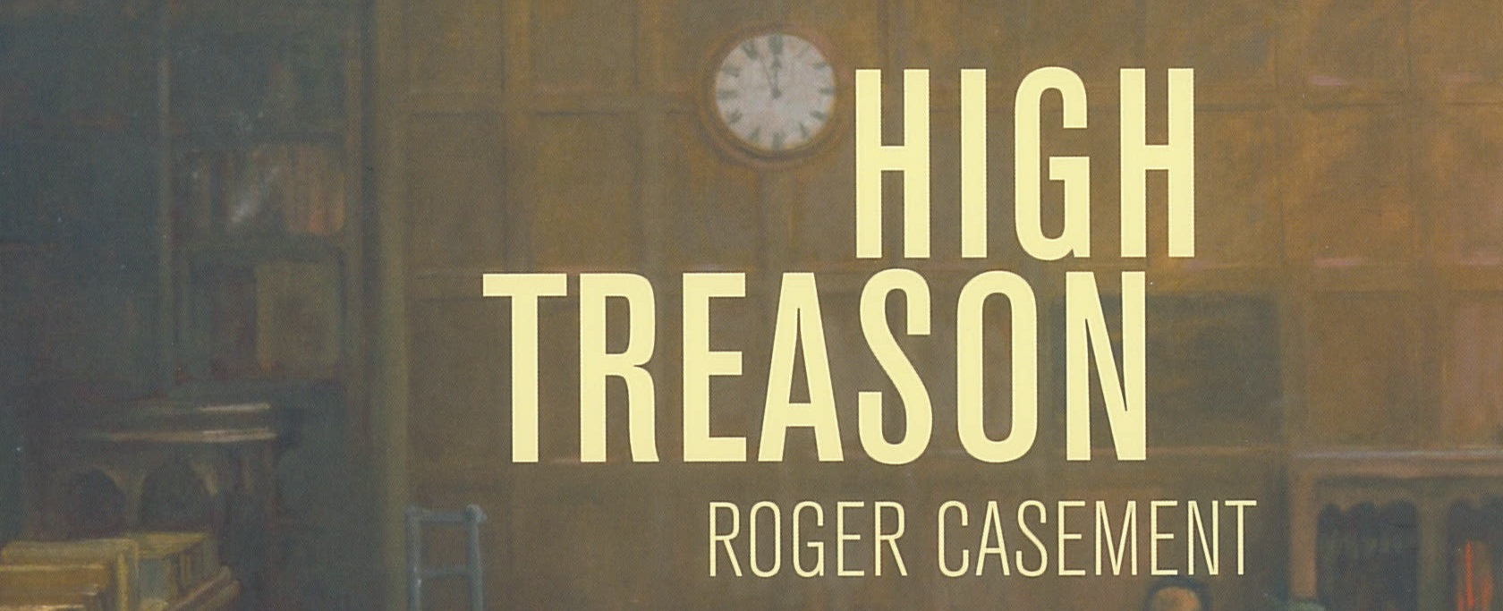 High Treason: Roger Casement