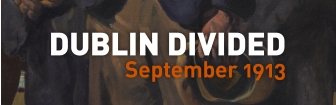 Dublin Divided: September 1913 (exhibition catalogue)